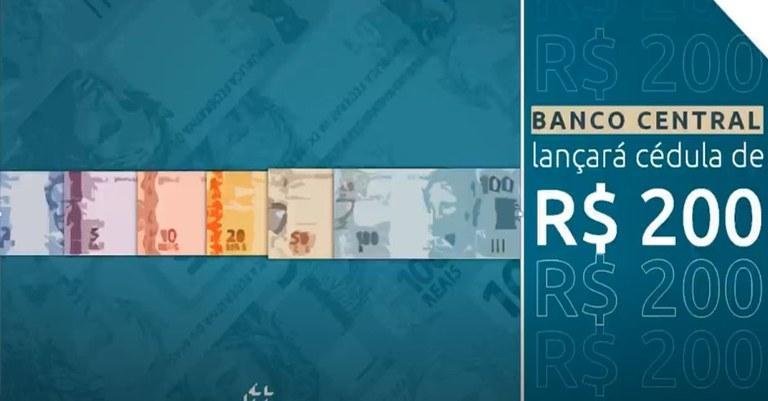 Banco Central anuncia que lançará cédula de R$ 200